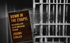 "New Book ""Down in the Chapel"" Studies Religious Life in Jail"