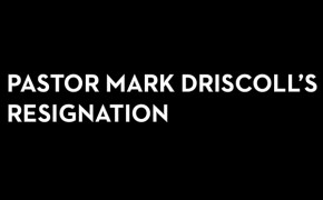 Mars Hill Church Reaction To Pastor Mark Driscoll Resignation Letter