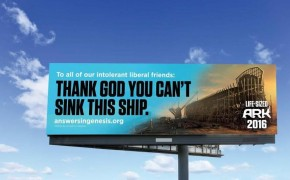 "Ken Ham's Noah's Ark Billboards Fire Back at ""Intolerant Liberals"""