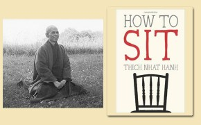 Learn 'How to Sit' with Thich Nhat Hanh's Buddhist mindfulness techniques