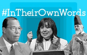New #InTheirOwnWords Interviews: Louis Farrakhan, Minerva G. Carcano, and Koichi Barrish