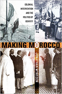 Jonathan Wyrtzen on 'Making Morocco: Colonial Intervention and the Politics of Identity'
