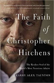 The Faith of Christopher Hitchens -April 12, 2016