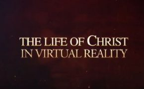 Jesus is Starring in a Virtual Reality Film