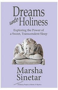Dreams Unto Holiness by Marsha Sinetar