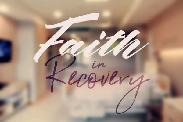 Faith in Recovery Pt. 3