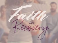 Faith in Recovery Pt. 4: The Most Popular and Unique Faith-Based Rehabs & Programs