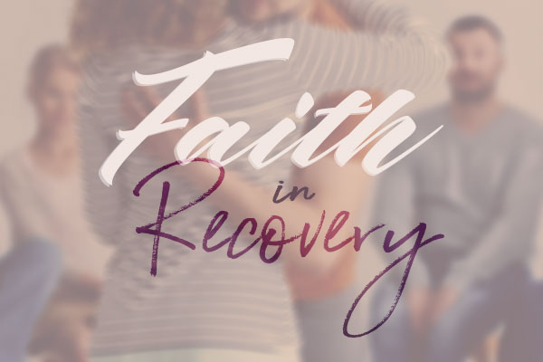Faith in Recovery Part 4