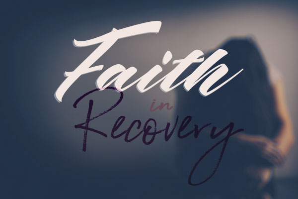 Faith in Recovery Pt. 5