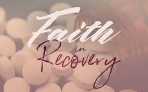 Faith In Recovery Pt. 7: How Religious Communities Combat Addiction