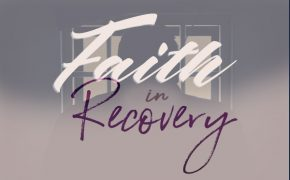 Faith in Recovery Pt. 10: Faith and Addiction in Prison