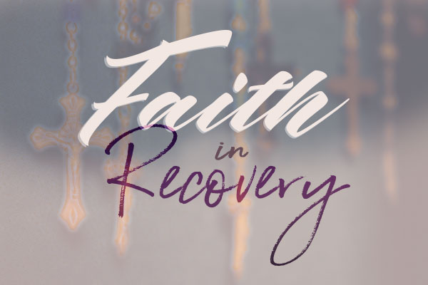 Faith in Recovery Pt. 9