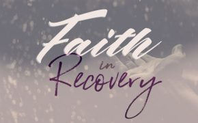Faith in Recovery Pt. 11: How Does Redemption Fit into Faith and Treatment?