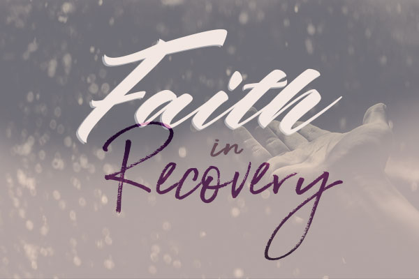 Faith in Recovery Pt. 11