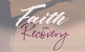 Faith in Recovery Pt. 12: Faith-Based Addiction Recovery Quick Facts [Infographic]