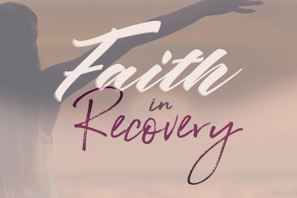 Faith in Recovery Pt 12