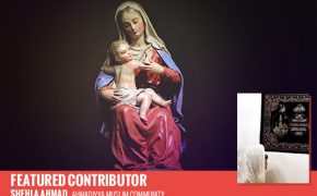 Muslims Deeply Respect Mary (Peace Be On Her)