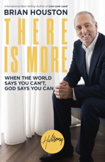 Brian Houston There is more