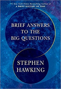 """There Is No God."" Stephen Hawking Says in His Final Book Brief Answers to the Big Questions"