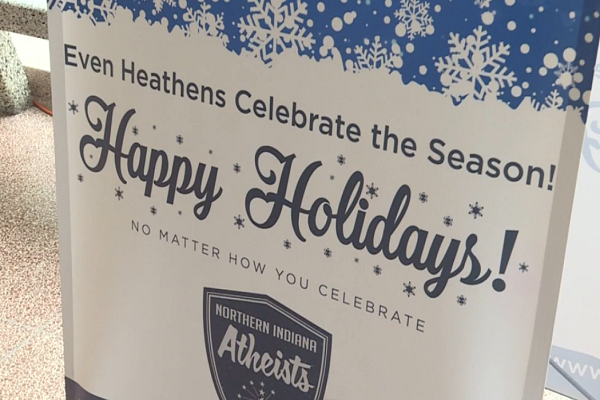 "Atheists Display ""Oh Come All Ye Faithless/Even Heathens Celebrate the Season!"" Sign in Indiana's County-City South Bend Building"