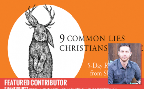 There are now 4 Different YOUVERSION Reading Plans for '9 Common Lies Christians Believe'!