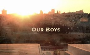 HBO's 'Our Boys' is Based on True Story of Three Kidnapped Jewish Teenagers