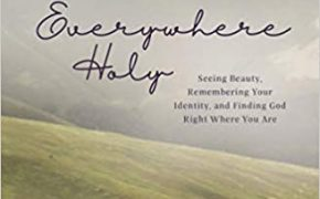 Book Review — Everywhere Holy, Seeing Beauty, Remembering Your Identity, and Finding God Right Where You Are, by Kara Lawler